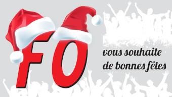FO vous souhaites de bonnes fêtes de fin d'année